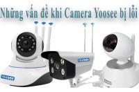Hướng dẫn fix Camera Yoosee bị lỗi