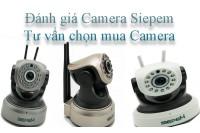 Đánh giá chi tiết Camera IP WIFI Siepem: S6812 Plus, S7001 Plus, S6203 Pro, S6203 Plus