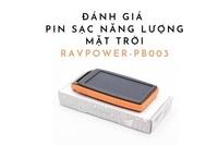 Đánh giá Pin dự phòng năng lượng mặt trời RAVPOWER-PB003