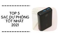 Sạc dự phòng nào tốt nhất? Đừng bỏ qua top 5 này