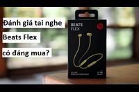 Đánh giá tai nghe Beats Flex đeo cổ, tiền nào của nấy