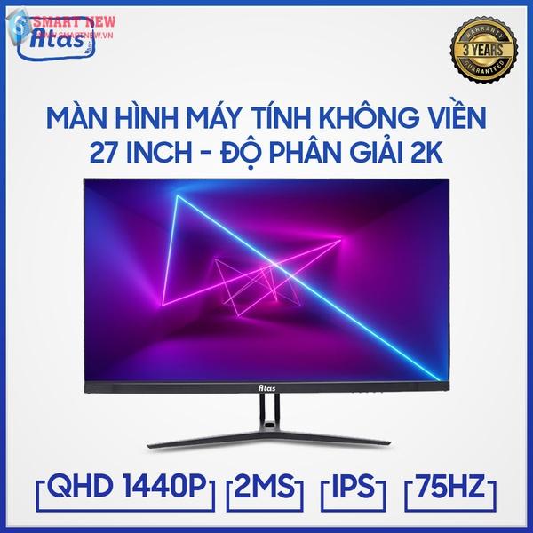 Màn hình 27 inch ATAS 2K 2560x1440 - Tấm nền IPS - Tần số 75HZ